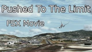 Pushed To The Limit | FSX Movie