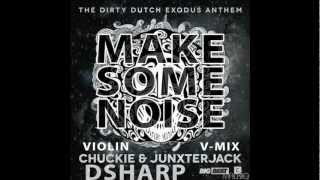 @DjChuckie & @Junxterjack- Make Some Noise (DSharp Violin V-Mix)