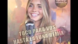 Toco Para Vos  Hasta La Luna Remix (DjRodrigo)