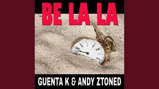 Be La La (Kenlo Edit)