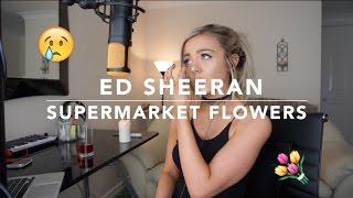 Ed Sheeran - Supermarket Flowers | Cover