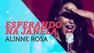 Alinne Rosa - Esperando Na Janela   Nosso Som 2015 ( YouTube Carnaval )