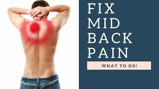 Fix Mid Back Pain Or Pain Between Shoulder Blades By Doing This!