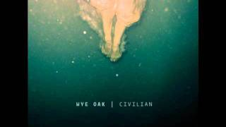 Wye Oak: Civilian