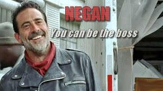 ► Negan || You can be the boss