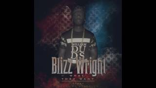 Blizz Wright -What They Want
