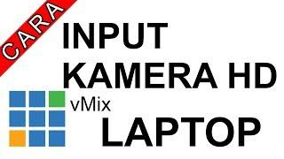 Cara Input 2 Kamera HD  VMIX LAPTOP