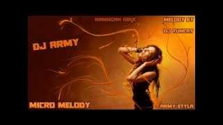 Dj Army - Micro Melody (Melody By: Dj Tuncay - Army Styla)