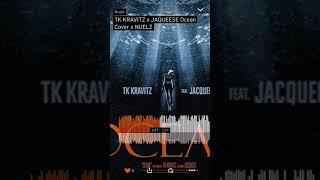 """TK Kravitz feat. Jaqueese """"Ocean"""" cover x Nuelz"""