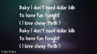 Sia   Cheap Thrills  Lyrics Come on, come on, turn the radio on