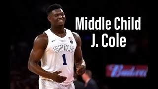 """Zion Williamson """"Middle Child"""" by J. Cole College Mix"""