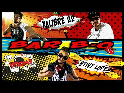 Bar Bq Feat Kalibre 22 de Stivy Lopez Letra y Video