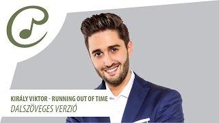 Király Viktor - Running out of time (dalszöveggel - lyric video)