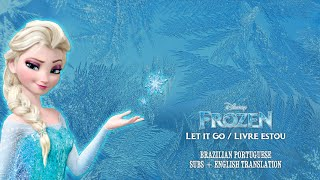 Let it Go/Livre estou (Brazilian Portuguese) - Subs + English translation