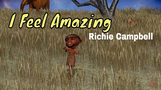 Richie Campbell - I Feel Amazing  -  3D Clip HD