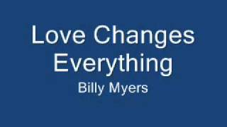 Billy Myers   Love Changes Everything