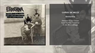 ESTRICNINA - CAÑOS DE MECA (SINGLE OFICIAL)