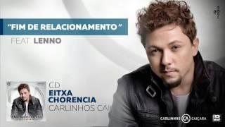 Fim de Relacionamento feat. Lenno - CD Eixta Chorencia - Carlinhos Caiçara