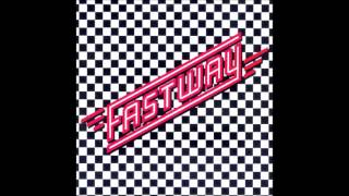 Fastway - Feel Me Touch Me (Do Anything You Want)
