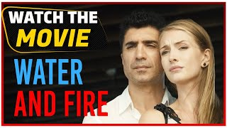 Water and Fire (Su ve Ateş) - Full Film HD Free Movie (English Subtitle) width=
