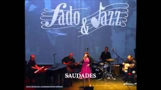 SAUDADES - FADO & JAZZ - QUINTETO PAULO LIMA