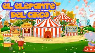 El Elefante Del Circo - Canti Rondas | Canciones Infantiles