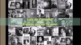 Luiz de Carvalho - É assim que eu Te amo