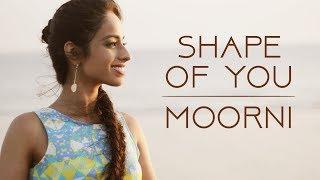Shape of You / Moorni MASHUP | Ed Sheeran | Panjabi MC | Simran Keyz Ft. Sahil Solanki |