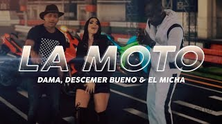 La Moto - Dama, Descemer Bueno y El Micha (Video Oficial)