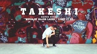 Light It Up – Major Lazer  (feat. Nyla & Fuse ODG)/ TAKESHI Dance Cover