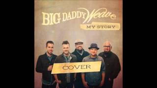 Cover - Big Daddy Weave - My Story