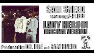 Sam Sneed feat. J-Flexx - Lady Heroin (Original Version) (1995) (Produced by Dr. Dre & Sam Sneed)