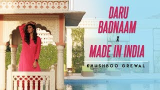 Daru Badnaam | Made in India | Khushboo Grewal | Dance Mashup