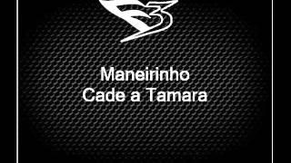 Mc Maneirinho - Cade a Tamara [YURI MARTINS DJ] VS SP