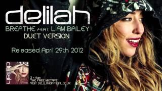 Delilah - Breathe Ft. Liam Bailey (Duet Version) OUT NOW