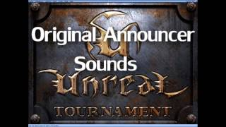 Unreal Tournament Original Announcer Sounds