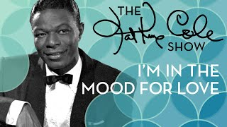 "Nat King Cole - ""I'm In The Mood For Love"""