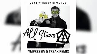Martin Solveig - All Stars ft. ALMA (Ympressiv & TREAX Remix)