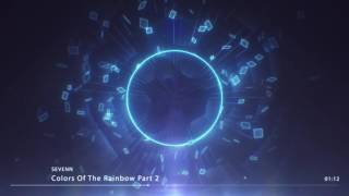 Sevenn - Colors Of The Rainbow Part 2 (Original Mix)