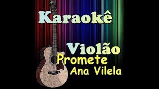 Promete - Ana Vilela (Karaokê Violão)