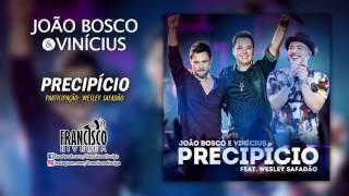JOÃO BOSCO E VINICIUS E WESLEY SAFADÃO - PRECIPÍCIO (LANÇAMENTO SERTANEJO 2017 - ÁUDIO OFICIAL)