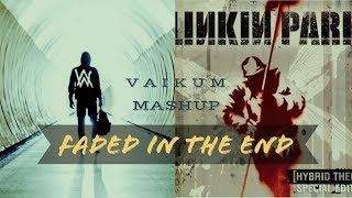 Faded In The End (mashup)   Alan Walker vs Linkin Park   Vaikum Mashup