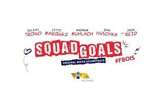 Squad Goals (Original Movie Soundtrack) Album Teaser