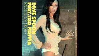 Dave Spoon feat. Lisa Maffia 'Bad Girl (At Night)' (Radio Edit)