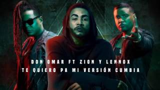 Te Quiero Pa Mi (Version Cumbia) Don Omar ft Zion y Lennox Remix  -aLee DJ-