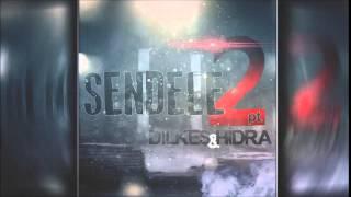 Dilkeş ft Hidra   Sendele 2014