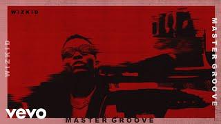 WizKid - Master Groove (Audio)