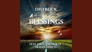 Distruck feat. JMO & K2Kay (Kman Oputa) - Blessings