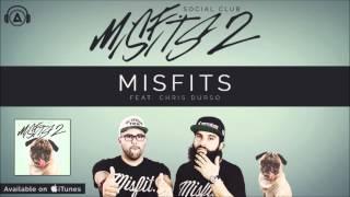 Social Club - Misfits ft. Chris Durso [MISFITS 2]