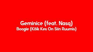 Geminice (feat. Nasq) - Boogie (Kõik Kes On Siin Ruumis)